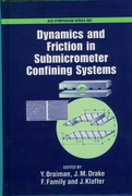 Cover for Dynamics and Friction in Sub-Micron Confining Systems