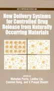 Cover for New Delivery Systems for Controlled Drug from Naturally Occuring Materials