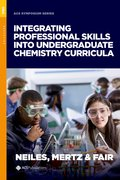 Cover for Integrating Professional Skills into Undergraduate Chemistry Curricula