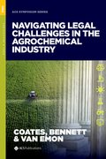 Cover for Navigating Legal Challenges in the Agrochemical Industry