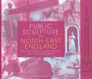 Cover for Public Sculpture of North-East England