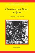Cover for Christians and Moors in Spain, Volume I: AD 711-1150