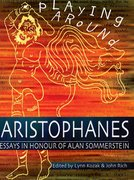 Cover for Playing Around: Aristophanes Essays in Honour of Alan Sommerstein