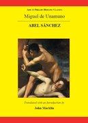Cover for Miguel de Unamuno: Abel Sánchez