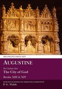 Cover for Augustine: De Civitate Dei The City of God Books XIII and XIV