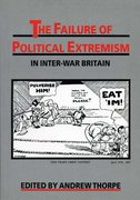 Cover for The Failure of Political Extremism in Inter-War Britain