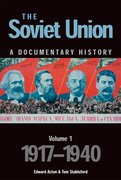 Cover for The Soviet Union: A Documentary History Volume 1