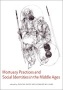 Cover for Mortuary Practices and Social Identities in the Middle Ages
