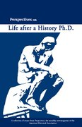 Cover for Perspectives on Life After a History PhD