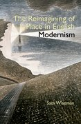 Cover for The Reimagining of Place in English Modernism