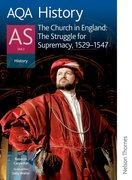 Cover for AQA History AS: Unit 2 - The Church in England: The Struggle for Supremacy, 1529-1547
