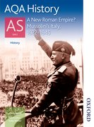 Cover for AQA History AS Unit 2 A New Roman Empire? Mussolini