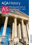 Cover for AQA History AS: Unit 1- The Development of Germany, 1871-1925