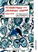 Cover for Elizabethan and Jacobean Drama 1590-1640 in Context