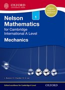 Cover for Nelson Mechanics 1 for Cambridge International A Level