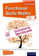 Cover for Functional Skills Maths In Context Childcare Workbook E3 - L2