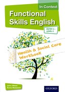 Cover for Functional Skills English in Context Health & Social Care Workbook Entry 3 - Level 2