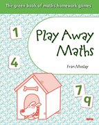 Cover for Play Away Maths - The green book of maths homework gamesY4/P5 (x10)
