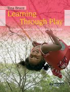 Cover for Learning Through Play: For Babies, Toddlers and Young Children