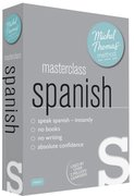 Cover for Masterclass Spanish with the Michel Thomas Method