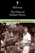 Cover for ReFocus: The Films of Delmer Daves