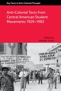 Cover for Anti-Colonial Texts from Central American Student Movements 1929-1983