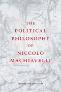 Cover for The Political Philosophy of Niccolò Machiavelli