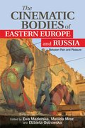 Cover for The Cinematic Bodies of Eastern Europe and Russia - 9781474405140