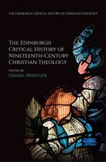 Cover for The Edinburgh Critical History of Nineteenth-Century Christian Theology - 9781474405867