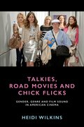 Cover for Talkies, Road Movies and Chick Flicks