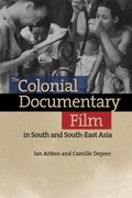 Cover for The Colonial Documentary Film in South and South-East Asia