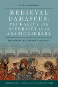 Cover for Medieval Damascus: Plurality and Diversity in an Arabic Library