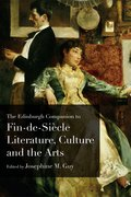 Cover for The Edinburgh Companion to Fin de Siècle Literature, Culture and the Arts