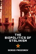 Cover for The Biopolitics of Stalinism