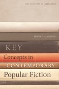 Cover for Key Concepts in Contemporary Popular Fiction