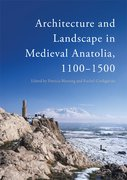 Cover for Architecture and Landscape in Medieval Anatolia, 1100-1500