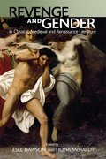 Cover for Revenge and Gender in Classical, Medieval and Renaissance Literature