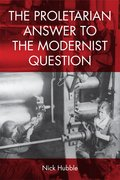 Cover for The Proletarian Answer to the Modernist Question
