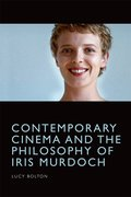 Cover for Contemporary Cinema and the Philosophy of Iris Murdoch
