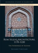 Cover for Rum Seljuq Architecture, 1170-1220