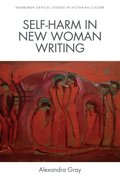 Cover for Self-Harm in New Woman Writing