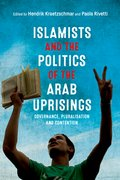 Cover for Islamists and the Politics of the Arab Uprisings