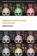 Cover for Modernism and the Theatre of the Baroque