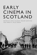 Cover for Early Cinema in Scotland - 9781474420341