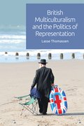 Cover for British Multiculturalism and the Politics of Representation