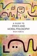 Cover for A Guide to Ethics and Moral Philosophy