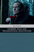 Cover for Vampires, Race, and Transnational Hollywoods
