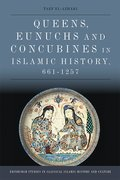Cover for Queens, Eunuchs and Concubines in Islamic History, 661-1257