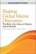 Cover for Shaping Global Islamic Discourses
