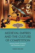 Cover for Medieval Empires and the Culture of Competition